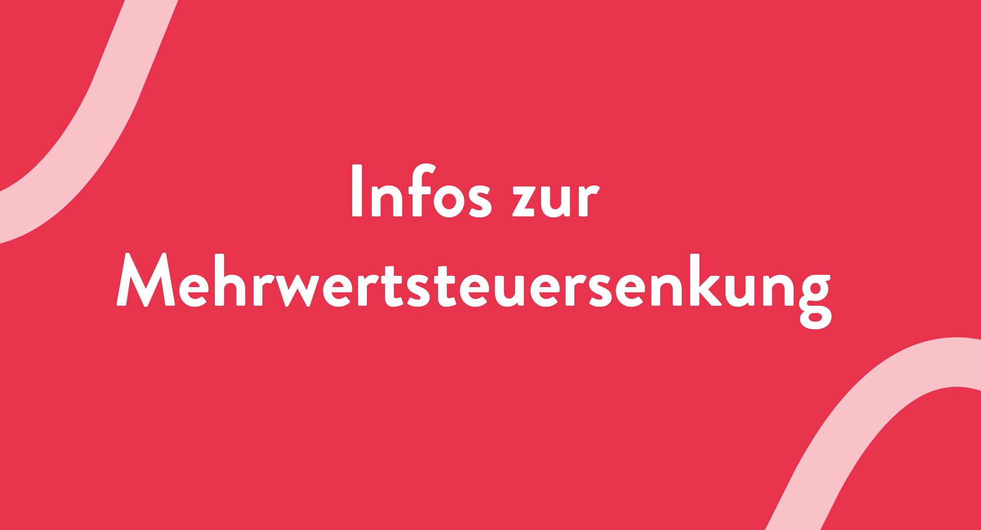 """Rote Grafik mit weißem Hinweis """"Infos zur Mehrwertsteuersenkung"""""""