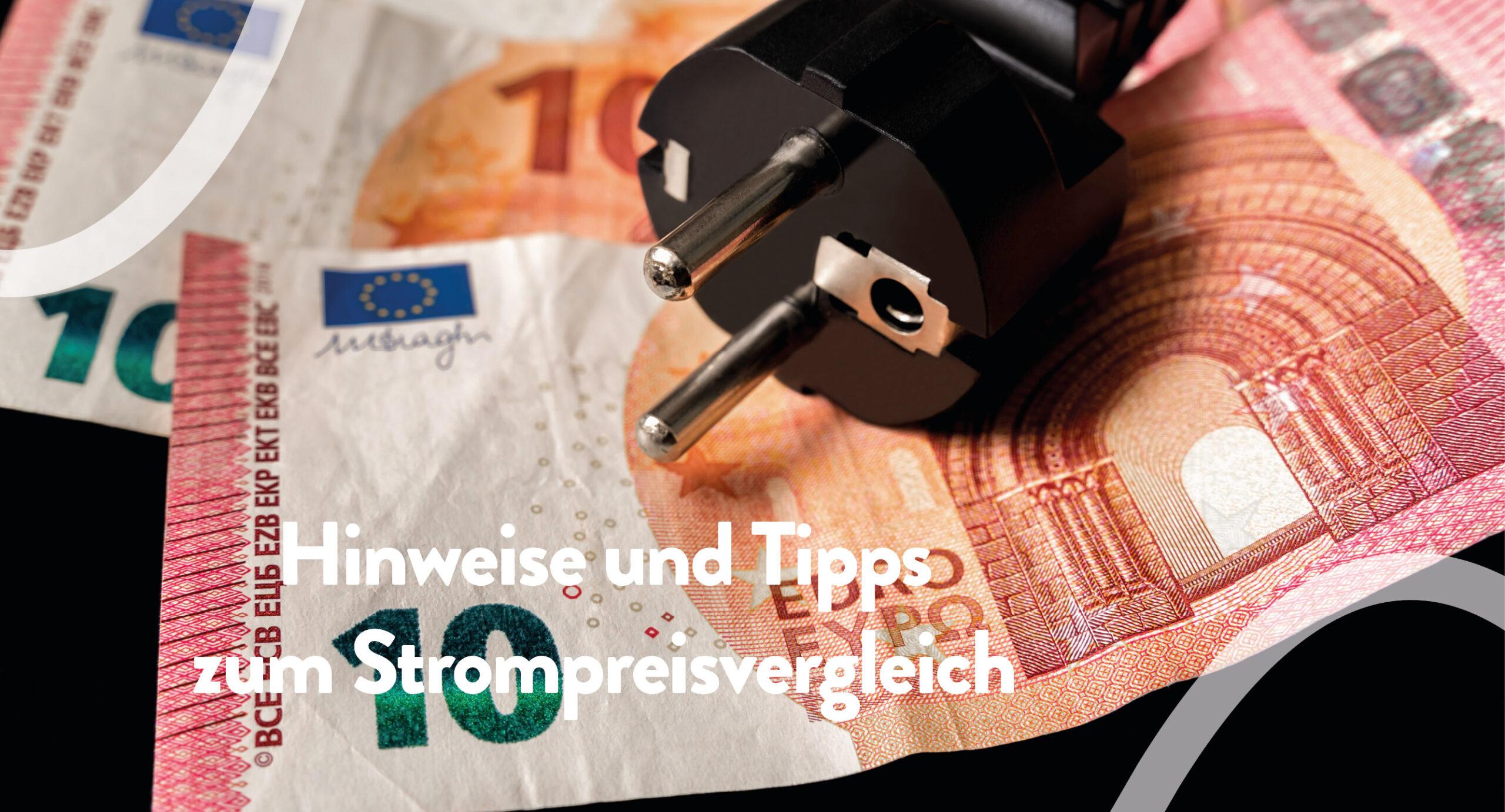 """Geldscheine und Stecker mit der Überschirft """"Hinweise und Tipps zum Strompreisvergleich"""""""